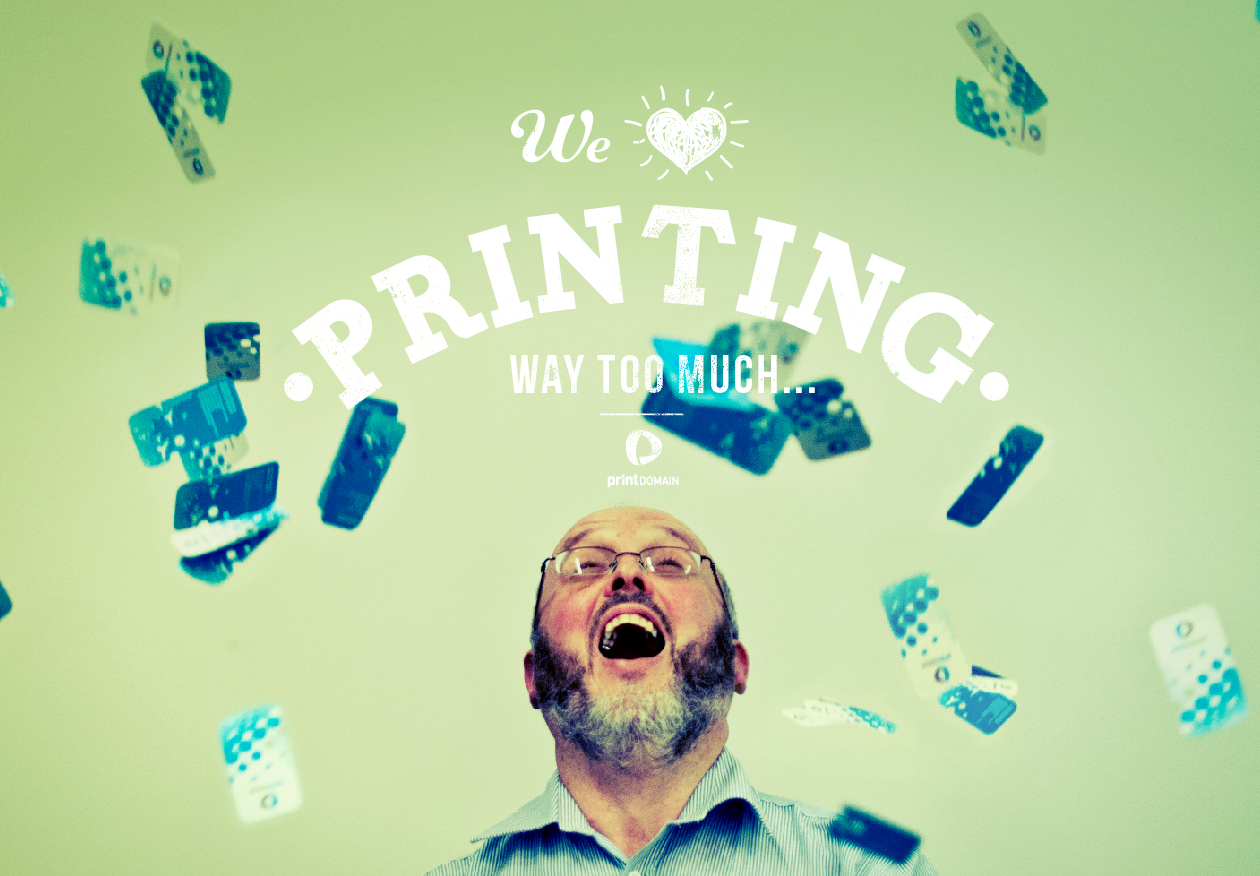 Print Domain We Love Printing, way too much